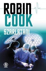 Nowa książka od Robina Cooka. Szarlatani - kup na TaniaKsiazka.pl