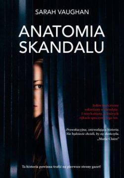 Anatomia skandalu  - sprawdź na TaniaKsiazka.pl!