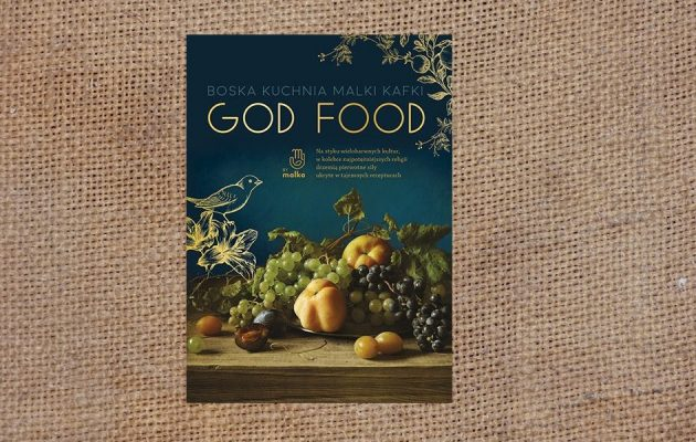 God food. Boska kuchnia Malki Kafki - zobacz na TaniaKsiazka.pl
