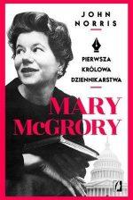 Mary McGrory pierwsza królowa - sprawdź na TaniaKsiazka.pl!
