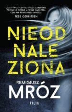 Przytul książkę - fantastyka, kryminały i sensacja. Nieodnaleziona Remigiusz Mróz - zobacz na TaniaKsiazka.pl!