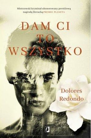 Książka Dolores Redondo Dam ci to wszystko - kup na TaniaKsiazka.pl
