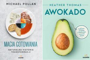 Magia gotowania Michaela Pollan + Awokado Heather Thomas