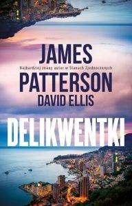 Nowa książka od Jamesa Pattersona. Delikwentki - sprawdź na TaniaKsiazka.pl