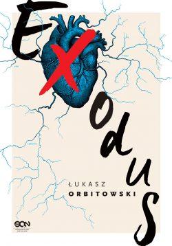 Exodus Łukasz Orbitowski - sprawdź na TaniaKsiazka.pl!