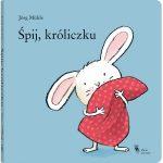 Śpij, króliczku - zobacz na TaniaKsiazka.pl!
