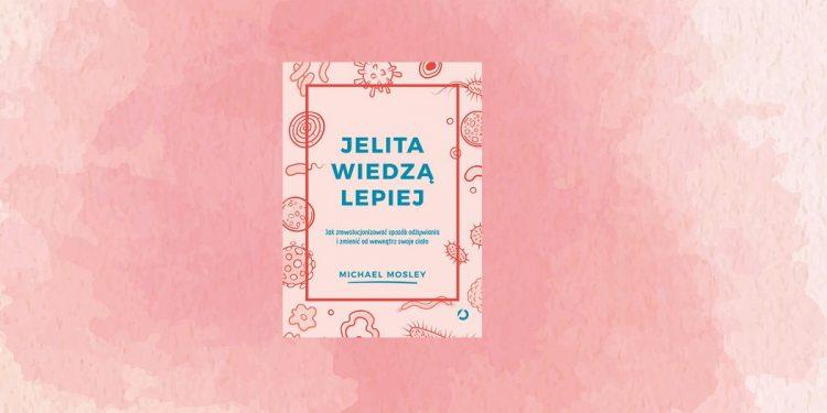 Jelita wiedzą lepiej - kup na TaniaKsiazka.pl