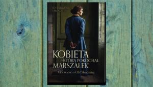Kobieta, którą pokochał Marszałek Katarzyna Droga
