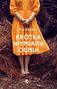 Nowość od Zyty Rudzkiej Krótka wymiana ognia - kup na TaniaKsiazka.pl