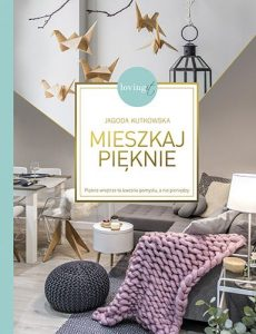 Recenzja książki pt. Mieszkaj pięknie. Poradnika szukaj na TaniaKsiazka.pl