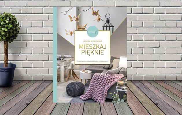 Mieszkaj pięknie - kup na TaniaKsiazka.pl