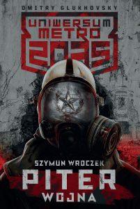 Pierwsza książka z Uniwersum Metro 2035: Piter. Wojna - zobacz na TaniaKsiazka.pl
