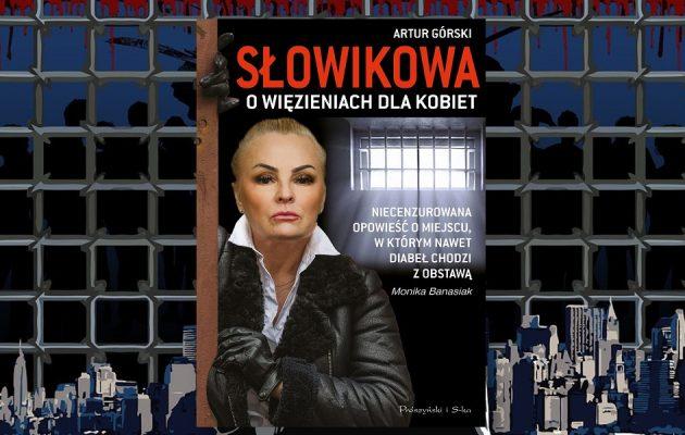 Słowikowa o więzieniach dla kobiet - zobacz na TaniaKsiazka.pl