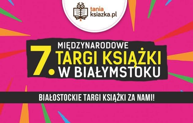 Białostockie Targi Książki za nami!