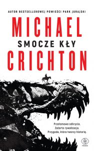 Nowa książka od Michaela Crichtona Smocze kły - kup na TaniaKsiazka.pl