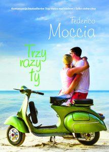 Nowa książka od Federica Moccia Trzy razy ty - zobacz na TaniaKsiazka.pl