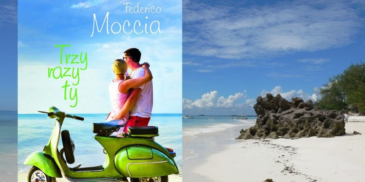 Nowa książka od Federica Moccia - Trzy razy ty