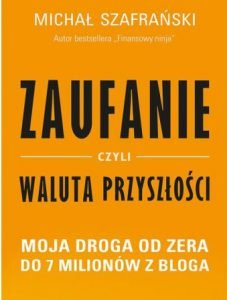 Nowa książka Michała Szafrańskiego Zaufanie, czyli waluta przyszłości - zobacz na TaniaKsiazka.pl