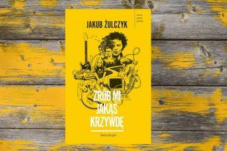 Zrób mi jakąś krzywdę - zobacz na TaniaKsiazka.pl