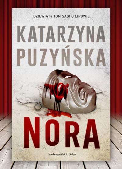 Recenzja Nory czyli krwawe przedstawienie Katarzyny Puzyńskiej - kup książkę na www.taniakszka.pl