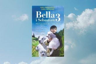 Bella i Sebastian 3 Przyjaciele na całe życie w TaniaKsiążka.pl