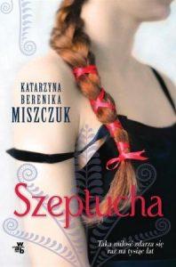 Książkowe bestsellery maja 2018. Szeptucha w TaniaKsiążka.pl