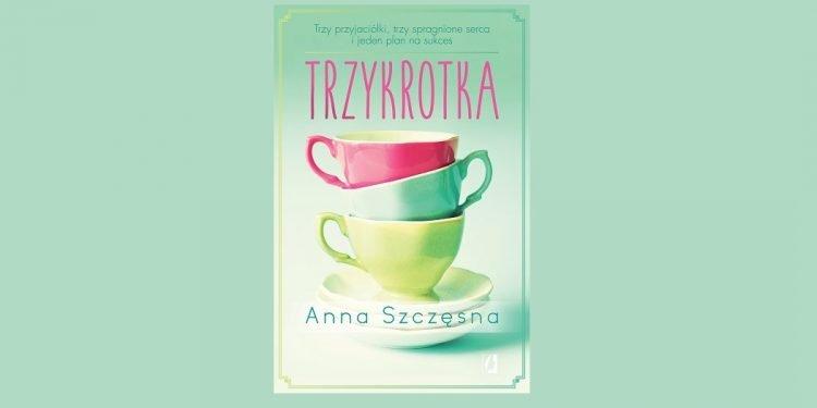 Trzykrotka Anny Szczęsnej na TaniaKsiążka.pl