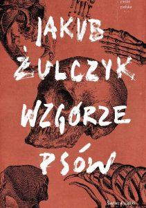 Wawrzyn 2017 dla Jakuba Żulczyka. Nagrodzona książka na TaniaKsiążka.pl