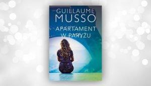"""Guillaume Musso """"Apartament w Paryżu"""" - już wkrótce! Kup książkę na www.taniaksiazka.pl"""