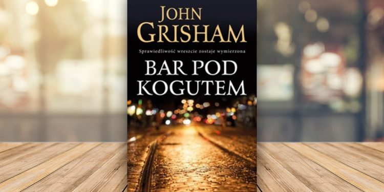 Bar pod kogutem Johna Grishama