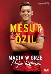 Mesut Özil. Magia w grze. Moja historia - kup na TaniaKsiazka.pl