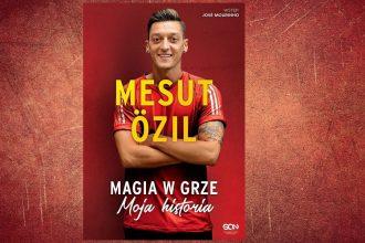 Mesut Ozil. Magia w grze. Moja historia - kup na TaniaKsiazka.pl