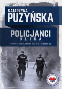 Nowa książka Katarzyny Puzyńskiej Policja. Ulica - zobacz na TaniaKsiazka.pl