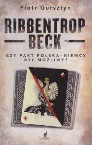 Recenzja Ribbentrop-Beck. Czy pakt Polska-Niemcy był możliwy? Ksiażkę znajdź na TaniaKsiazka.pl