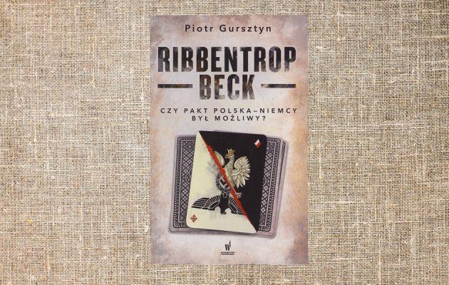 Ribbentrop-Beck. Czy pakt Polska-Niemcy był możliwy - kup na TaniaKsiazka.pl