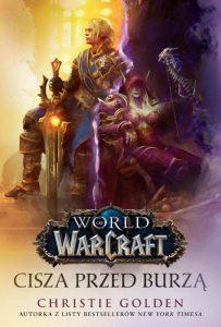 Nowa książka ze świata World of WarCraft. Cisza przed burzą - kup na TaniaKsiazka.pl