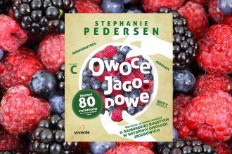 Owoce jagodowe Stephanie Pedersen dostępne w TaniaKsiążka.pl