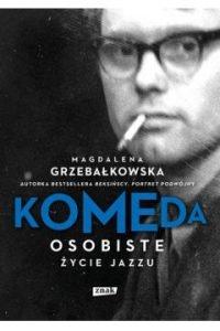 Książki na Dzień Dziadka. Komeda. Osobiste życie jazzu - sprawdź na TaniaKsiazka.pl