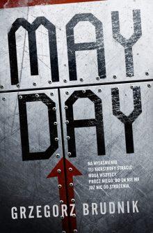 Mayday - recenzja książki. Powieść znajdź na TaniaKsiazka.pl!
