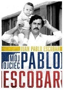 Mój ojciec Pablo Escobar. Książka w TaniaKsiążka.pl
