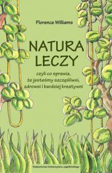Recenzja Natura leczy. Książkę znjadź na TaniaKsiazka.pl!