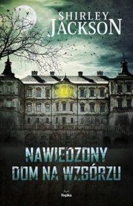 Nawiedzony dom na wzgórzu. Książkę kupisz w TaniaKsiążka.pl