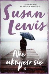 Nie ukryjesz się Susan Lewis - znajdź na TaniaKsiazka.pl!