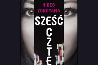 Sześć cztery. Hideo Yokoyama. Powieść do kupienia w Księgarni TaniaKsiążka.pl