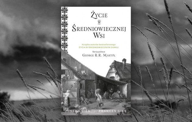 Życie w średniowiecznej wsi - recenzja książki