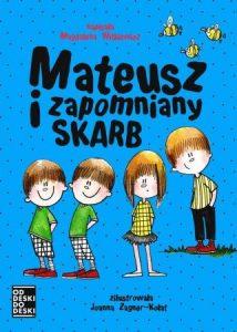 Mateusz i zapomniany skarb - kup książkę na www.taniaksiazka.pl