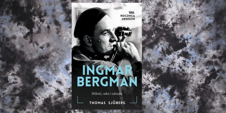 Ingmar Bergman. Miłość, seks i zdrada - kup na TaniaKsiazka.pl