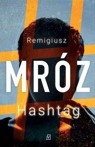 Nowa książka Remigiusza Mroza Hashtag - sprawdź na TaniaKsiazka.pl