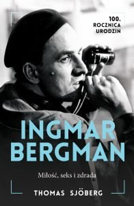 Nowa biografia Ingmara Bergmana Ingmar Bergman. Miłość, seks i zdrada - kup na TaniaKsiazka.pl