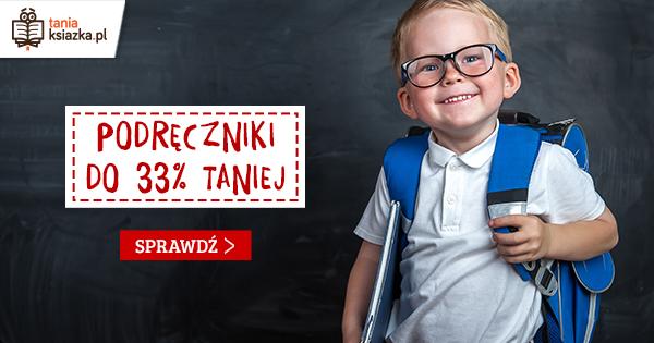 Podręczniki do 33% taniej. Tanie podręczniki w TaniaKsiazka.pl